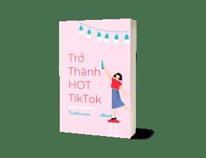 Ebook Trở Thành HOT TikTok - Tratha